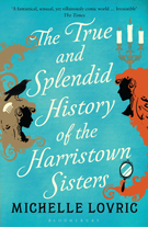The True and Splendid History of the Harristown Sisters